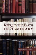 Keeping the Faith in Seminary